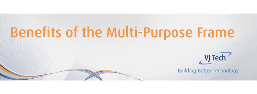 Benefits of the Multi-Purpose Frame